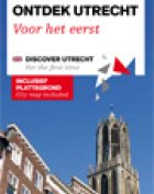 Discover Utrecht first time